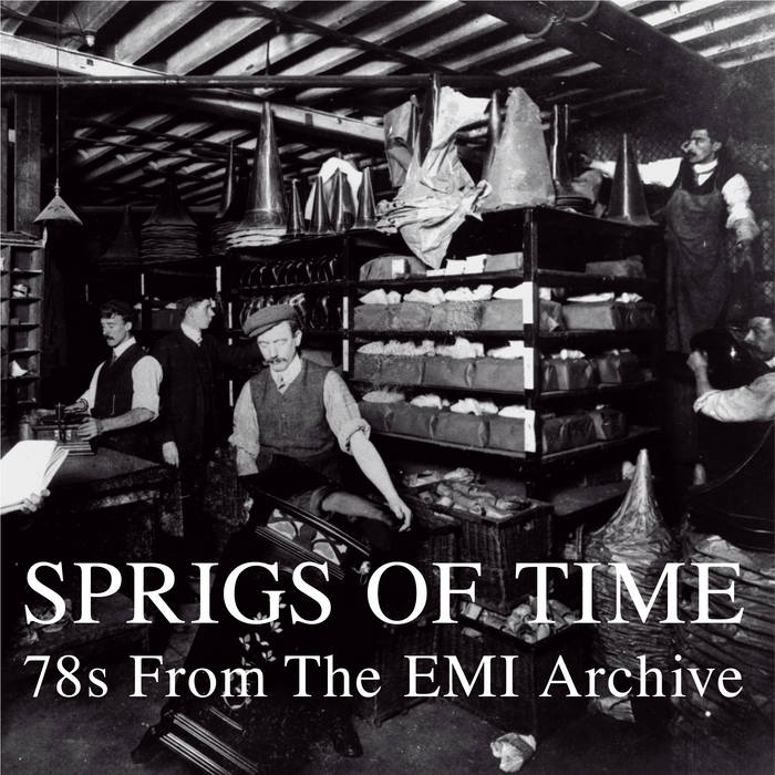 V / A // Sprigs Of Time (78s From The EMI Archive) 2xLP