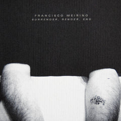Francisco Meirino // Surrender, Render, End CD
