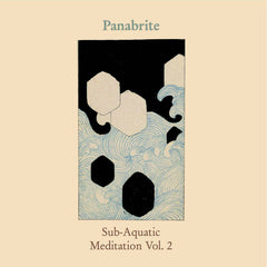 Panabrite // Sub-Aquatic Meditation Vol. 2 TAPE