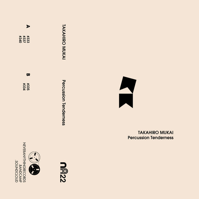 Takahiro Mukai // Percussion Tenderness TAPE