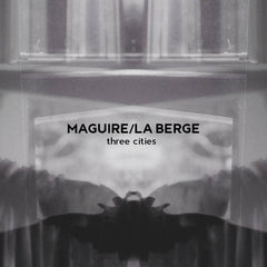 Maguire / La Berge // Three Cities TAPE