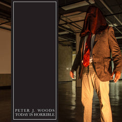 Peter J. Woods // Today Is Horrible CD