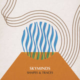 Skyminds // Shapes & Traces TAPE