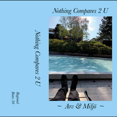 Arv & Miljö // Nothing Compares 2 U TAPE