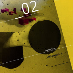 """Mihigh & Paul_K // Unified Field EP 12 """""""