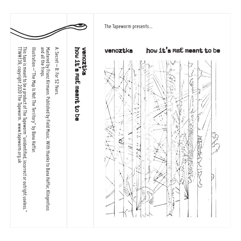 Venoztks // How It's Not Meant To Be TAPE