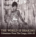 World Is Shaking: Cubanismo from the Congo 2xLP