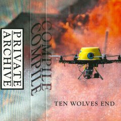Compile // Ten Wolves End TAPE