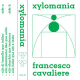 Francesco Cavaliere // Xylomania TAPE