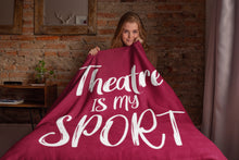 Load image into Gallery viewer, Theatre is my Sport Throw Blanket