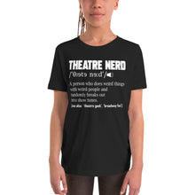 Load image into Gallery viewer, Theatre Nerd Definition Youth T-Shirt