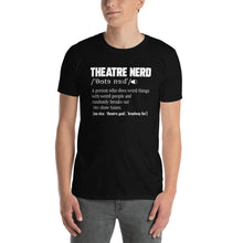Load image into Gallery viewer, Theatre Nerd Definition Unisex T-Shirt