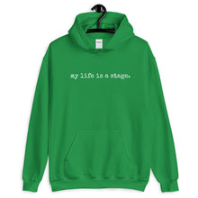 Load image into Gallery viewer, My Life Is A Stage Minimalistic Unisex Hoodie
