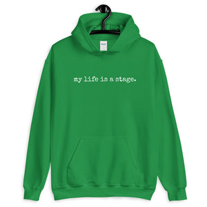 My Life Is A Stage Minimalistic Unisex Hoodie