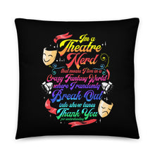 Load image into Gallery viewer, I'm A Theatre Nerd Basic Pillow