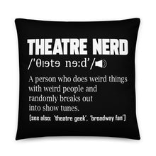 Load image into Gallery viewer, Theatre Nerd Definition Basic Pillow