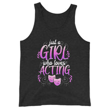 Load image into Gallery viewer, Just A Girl Who Loves Acting Unisex Tank Top