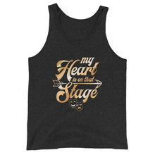 Load image into Gallery viewer, My Heart Is On That Stage Unisex Tank Top