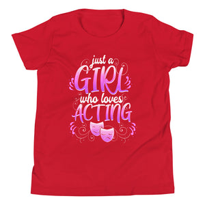 Just A Girl Who Loves Acting Youth T-Shirt