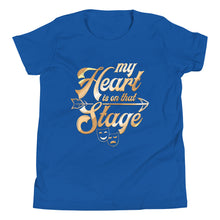 Load image into Gallery viewer, My Heart Is On That Stage Youth T-Shirt