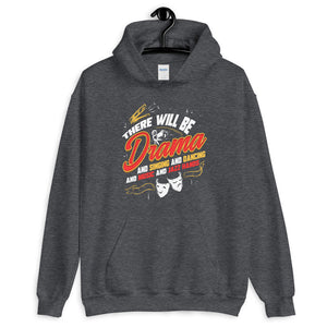 There Will Be Drama Unisex Hoodie