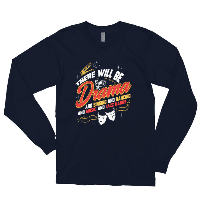 Funny theatre drama musical long sleeve shirt