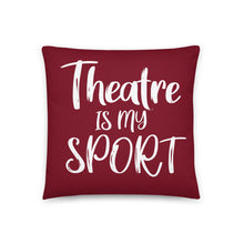 Load image into Gallery viewer, Theatre is my Sport Basic Pillow