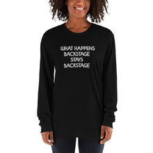 Load image into Gallery viewer, What Happens Backstage Stays Backstage Long sleeve t-shirt