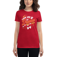 Load image into Gallery viewer, There Will Be Drama Women's T-Shirt