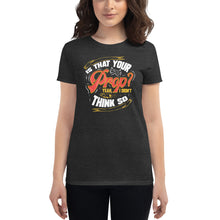 Load image into Gallery viewer, Is That Your Prop Women's T-Shirt