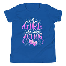 Load image into Gallery viewer, Just A Girl Who Loves Acting Youth T-Shirt