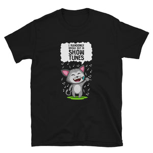 I Randomly Break Out In Show Tunes Cat Unisex T-Shirt