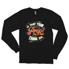 Load image into Gallery viewer, Is That Your Prop Long sleeve t-shirt