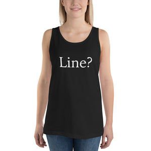 Line? Funny Theatre Tech Unisex Tank Top
