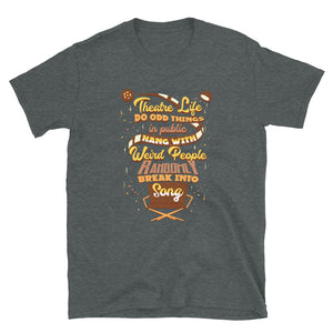 Theatre Musical Life Unisex T-Shirt