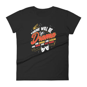 There Will Be Drama Women's T-Shirt