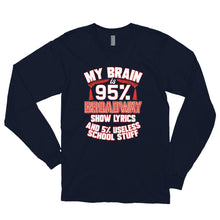 Load image into Gallery viewer, My Brain Is 95% Show Lyrics Long sleeve t-shirt