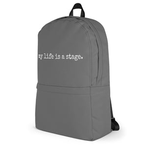 My Life Is A Stage Backpack