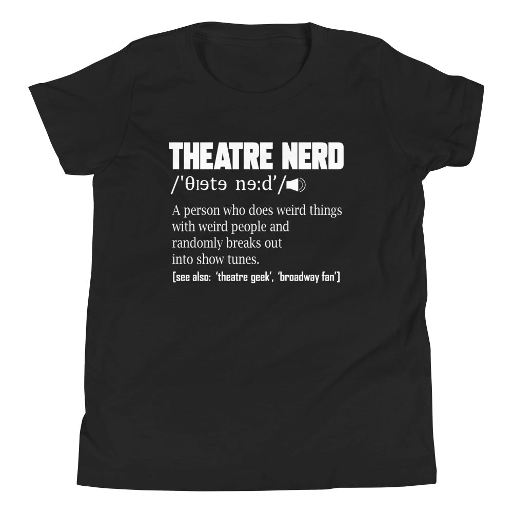Theatre Nerd Definition Youth T-Shirt