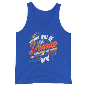 There Will Be Drama Unisex Tank Top