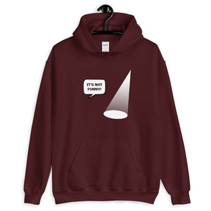 Not Funny Showlight Acting Unisex Hoodie