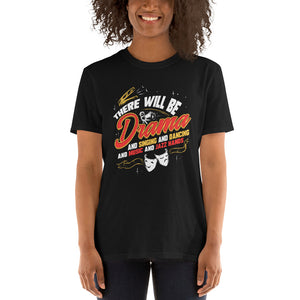 Theatre There Will Be Drama Unisex T-Shirt