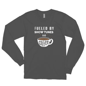 Fueled By Show Tunes And Coffee Long sleeve t-shirt