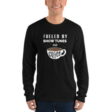 Load image into Gallery viewer, Fueled By Show Tunes And Coffee Long sleeve t-shirt