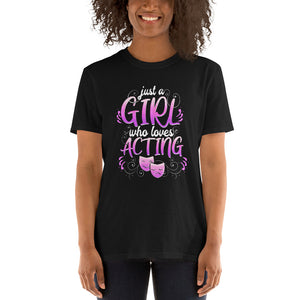 Just A Girl Who Loves Acting Theatre T-Shirt