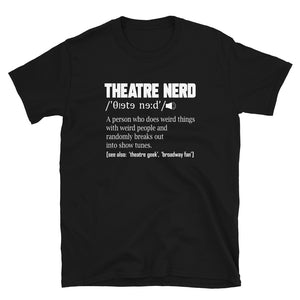 Theatre Nerd Definition Unisex T-Shirt
