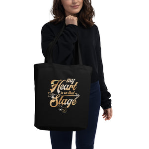 My Heart Is On That Stage Theatre Eco Tote Bag