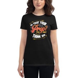 Is That Your Prop Women's T-Shirt