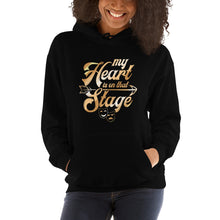 Load image into Gallery viewer, My Heart Is On That Stage Unisex Hoodie