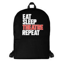 Load image into Gallery viewer, Eat Sleep Theatre Repeat Backpack